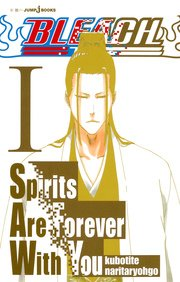 BLEACH Spirits Are Forever With You