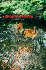 JAPORHYTHM #8/  Location Nara